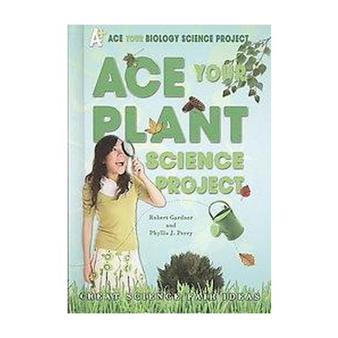 Ace Your Plant Science Project (Hardcover)