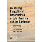 Measuring Inequality of Opportunities in Latin America and the Caribbean (Paperback)