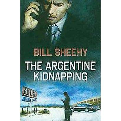 The Argentine Kidnapping (Hardcover)