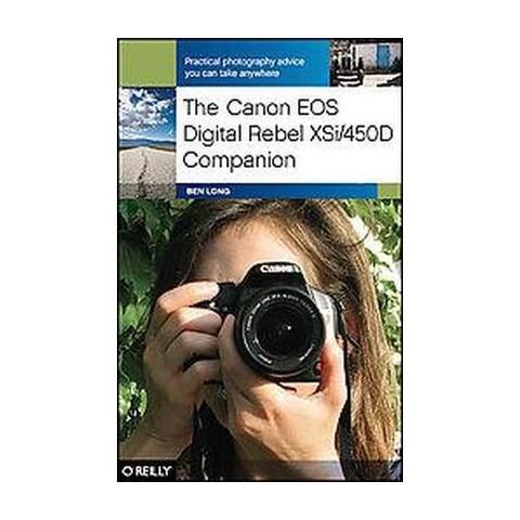 The Canon EOS Digital Rebel XSi/ 450D Companion (Paperback)