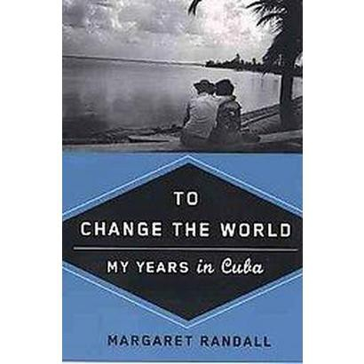 To Change the World (Paperback)