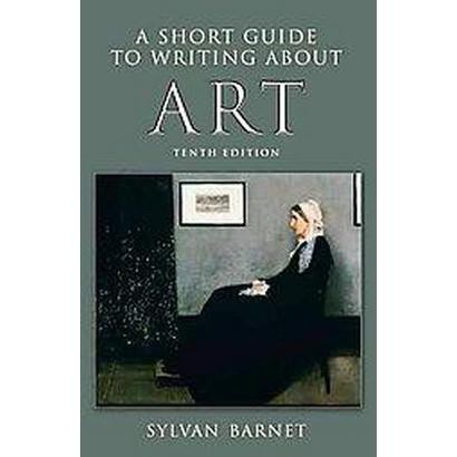 A Short Guide to Writing About Art (Paperback)
