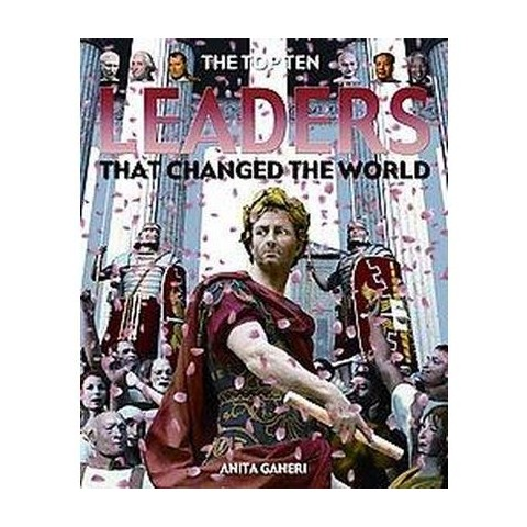 The Top Ten Leaders That Changed the World (Hardcover)