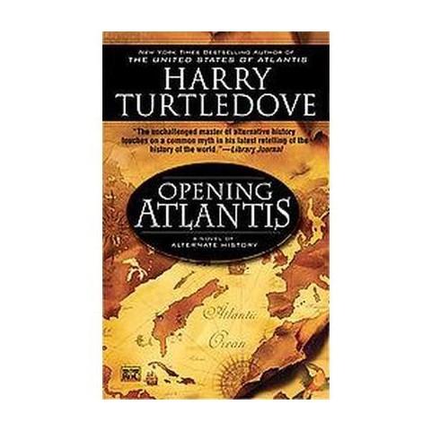 Opening Atlantis (Reprint) (Paperback)