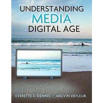 Understanding Media in a Digital Age (Paperback)