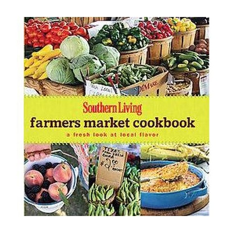 Southern Living Farmers Market Cookbook (Hardcover)