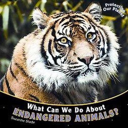 What Can We Do about Endangered Animals (Hardcover)