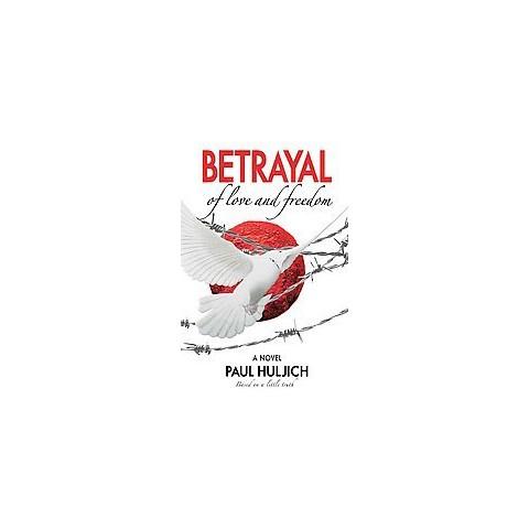 Betrayal of Love and Freedom (Reprint) (Paperback)