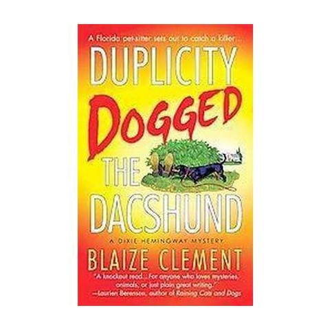 Duplicity Dogged the Dachshund (Reprint) (Paperback)