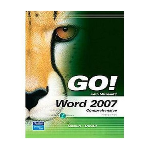 Go! With Microsoft Word 2007 (Comprehensive) (Spiral)