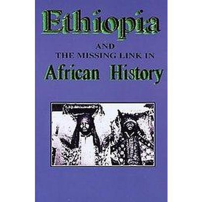 Ethiopia And the Missing Link in African History (Paperback)