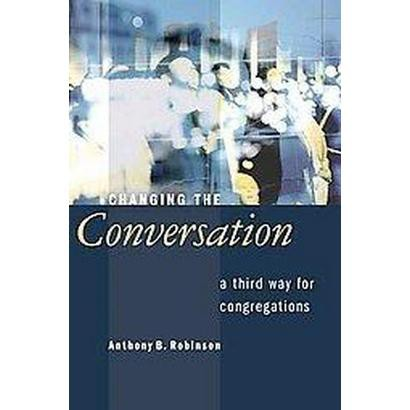 Changing the Conversation (Paperback)