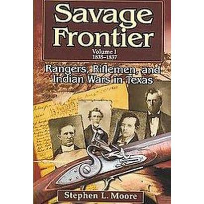 Savage Frontier, 1835-1837 (1) (Hardcover)