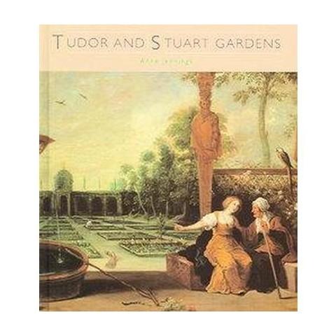 Tudor And Stuart Gardens (Hardcover)