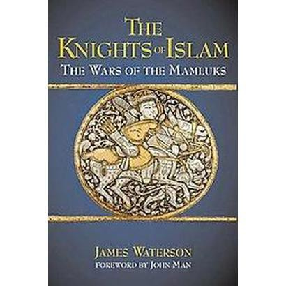 The Knights of Islam (Hardcover)