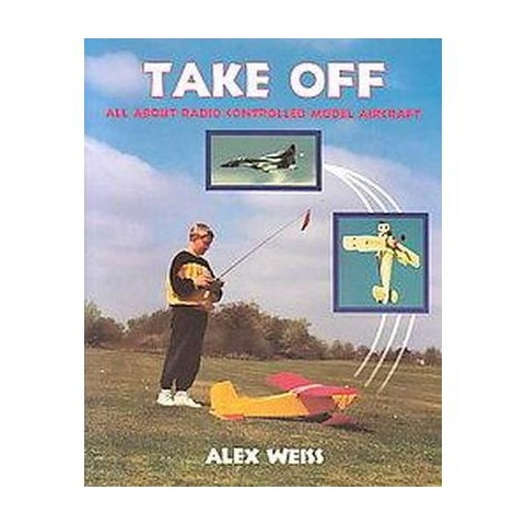 Take Off- All About Radio Control Model Aircraft (Paperback)