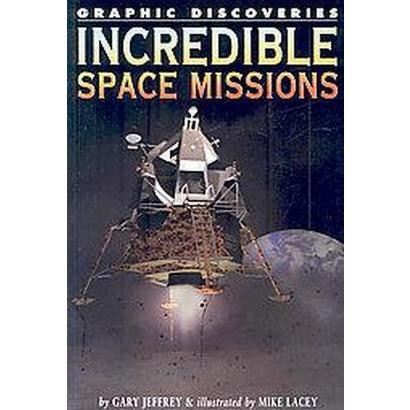 Incredible Space Missions (Paperback)