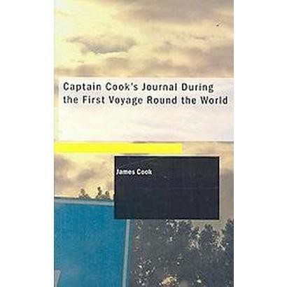 Captain Cook's Journal During the First Voyage Round the World (Paperback)
