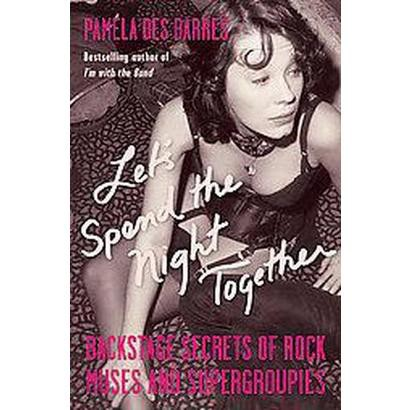 Let's Spend the Night Together (Hardcover)