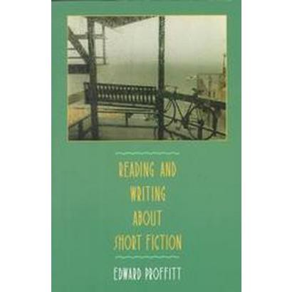 Reading and Writing About Short Fiction (Paperback)