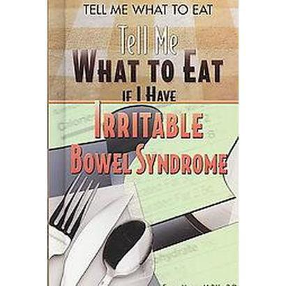 Tell Me What To Eat If I Have Irritable Bowel Syndrome (Hardcover)