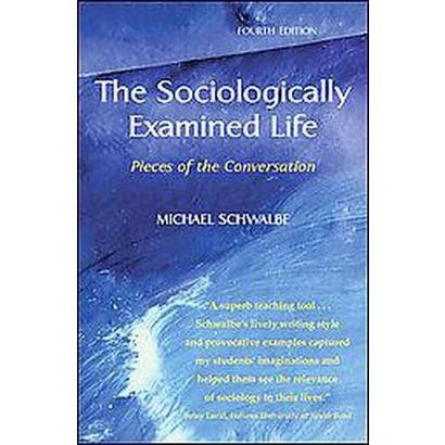 The Sociologically Examined Life (Paperback)