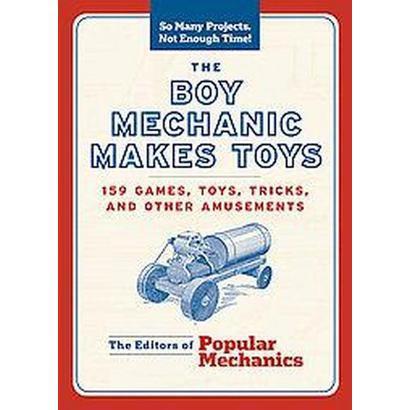 The Boy Mechanic Makes Toys (Paperback)