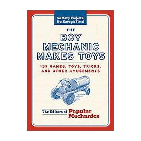 The Boy Mechanic Makes Toys (Paperback)