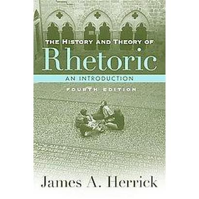 The History and Theory of Rhetoric (Paperback)