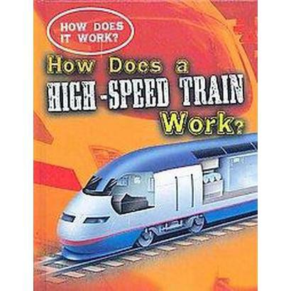 How Does a High-speed Train Work? (Hardcover)