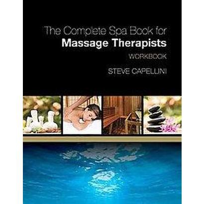 The Complete Spa Book for Massage Therapists (Workbook) (Paperback)