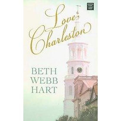 Love, Charleston (Large Print) (Hardcover)