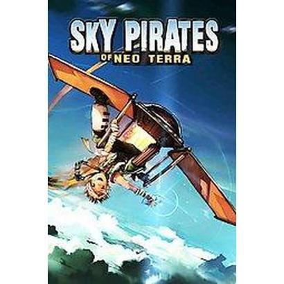 Sky Pirates of Neo Terra (Paperback)
