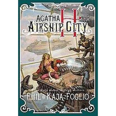 Agatha H. and the Airship City (Hardcover)
