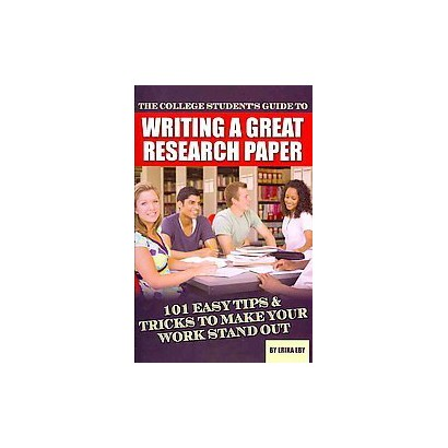 College Student's Guide to Writing a Great Research Paper (Paperback)