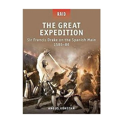 The Great Expedition - Sir Francis Drake on the Spanish Main 1585-86 (Paperback)