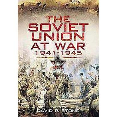 The Soviet Union at War 1941-1945 (Hardcover)