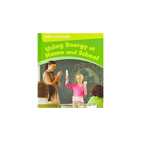 Using Energy at Home and School (Hardcover)