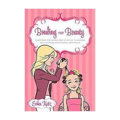 Bonding Over Beauty (Paperback)