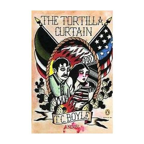 The Tortilla Curtain (Reprint) (Paperback)