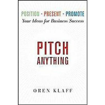 Pitch Anything (Hardcover)