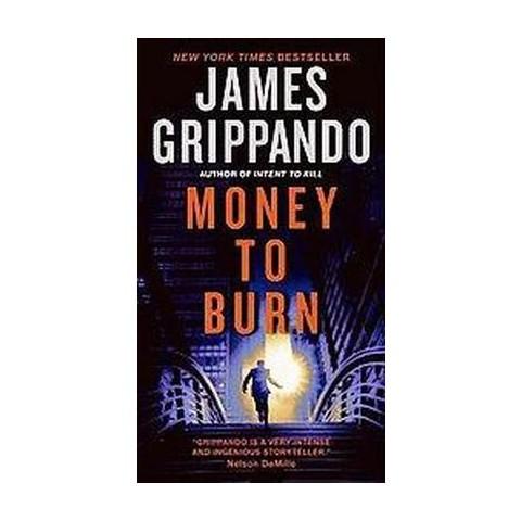 Money to Burn (Reprint) (Paperback)