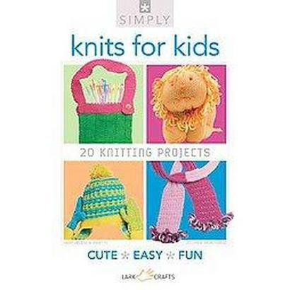 Simply Knits for Kids (Paperback)