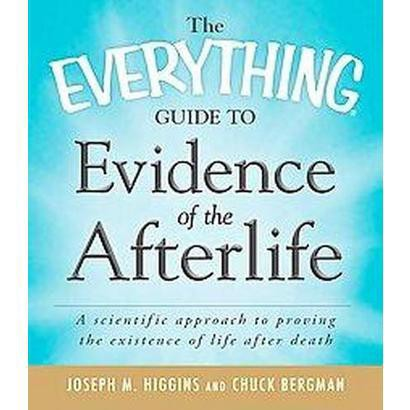 The Everything Guide to Evidence of the Afterlife (Paperback)