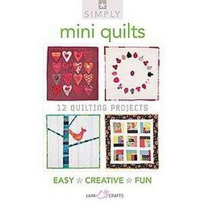 Simply Mini Quilts (Paperback)