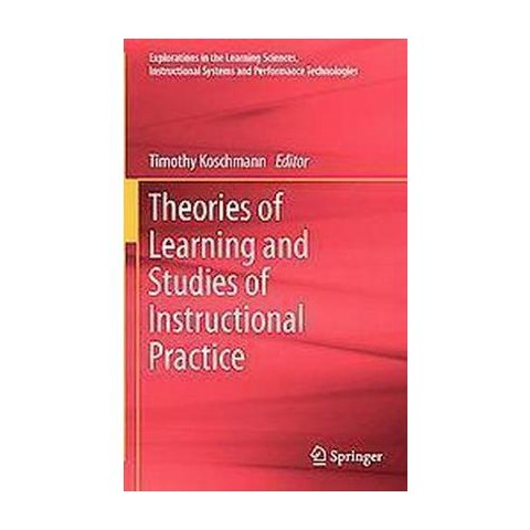 Theories of Learning and Studies of Instructional Practice (Hardcover)