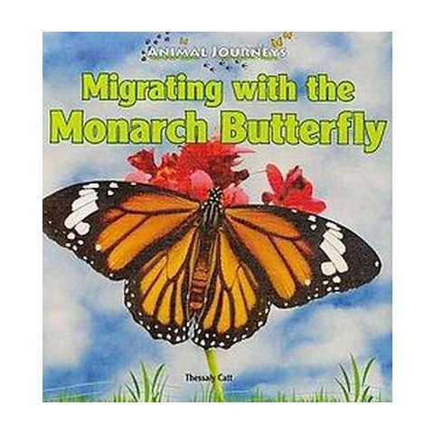 Migrating With the Monarch Butterfly (Hardcover)