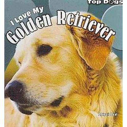 I Love My Golden Retriever (Hardcover)