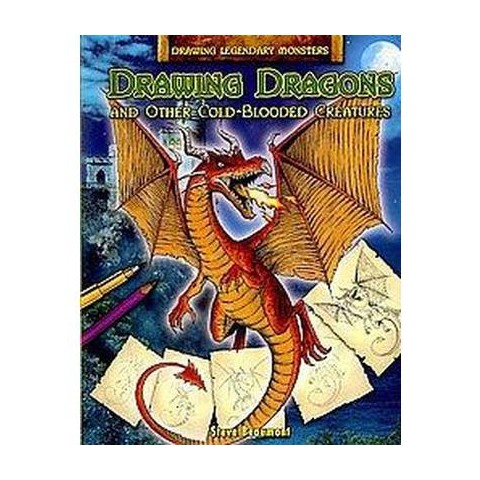 Drawing Dragons and Other Cold-blooded Creatures (Paperback)