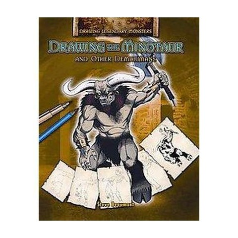 Drawing the Minotaur and Other Demihumans (Hardcover)